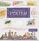 A Childs Introduction to Poetry: Listen While You Learn About the Magic Words That Have Moved Mountains, Won Battles, and Made Us Laugh and Cry