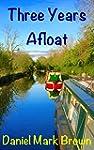 Three Years Afloat (The Narrowboat La...
