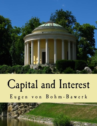 Capital and Interest (Large Print Edition): A Critical History of Economical Theory PDF