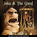 Jake & The Giant: The Gryphon Chronicles, Book 2 (       UNABRIDGED) by E.G. Foley Narrated by Jamie du Pont MacKenzie