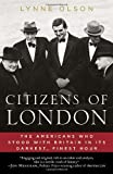 img - for By Lynne Olson Citizens of London: The Americans Who Stood with Britain in Its Darkest, Finest Hour (Reprint) book / textbook / text book