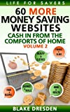 60 More Money-Saving Websites: Cash In From the Comforts of Home - Volume 2