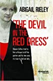 Image of Devil in the Red Dress, The: Sharon Collins Tried to Hire a Hitman to Kill Her Partner and His Two Sons: It's Time to Find Out Why