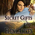 Secret Gifts: A Castle Mountain Lodge Romance Audiobook by Elena Aitken Narrated by Jennifer Drake Ford