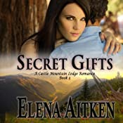 Secret Gifts: A Castle Mountain Lodge Romance | [Elena Aitken]