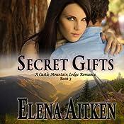 Secret Gifts: A Castle Mountain Lodge Romance | [Elena Aitken]