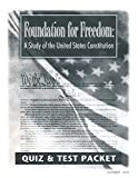 Foundation for Freedom: A Study of the United States Constitution Quiz & Test Packet