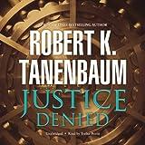 img - for Justice Denied (Butch Karp and Marlene Ciampi series , Book 7) (The Butch Karp and Marlene Ciampi, Book 7) book / textbook / text book