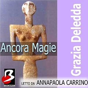 Ancora Magie [Still Magic] | [Grazia Deledda]