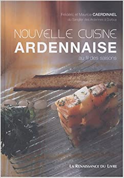 Nouvelle cuisine ardennaise french edition 9782874158032 books for Nouvelle cuisine