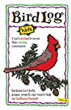 Bird Log Kids: A Kids Journal to Record Their Birding Experiences