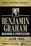 Benjamin Graham, Building a Profession: The Early Writings of the Father of Security Analysis (007163326X) by Zweig, Jason