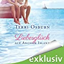 Liebesglück auf Anchor Island Audiobook by Terri Osburn Narrated by Gabi Franke