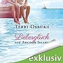 Liebesglück auf Anchor Island Hörbuch von Terri Osburn Gesprochen von: Gabi Franke