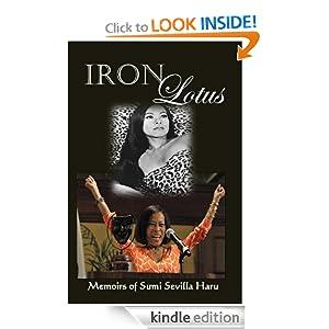 Iron Lotus: Memoirs of Sumi Sevilla Haru Sumi Sevilla Haru