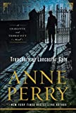 Treachery at Lancaster Gate (A Charlotte and Thomas Pitt Novel)