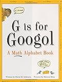 G Is for Googol: A Math Alphabet Book