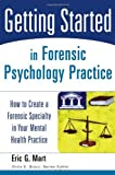 img - for By Eric G. Mart - Getting Started in Forensic Psychology Practice: How to Create a Forensic Specialty in Your Mental Health Practice: 1st (first) Edition book / textbook / text book