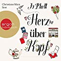 Herz über Kopf Audiobook by Jo Platt Narrated by Christiane Marx