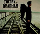 Theory of a Deadman Nothing Could Come