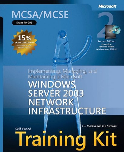 MCSA/MCSE Self-Paced Training Kit (Exam 70-291): Implementing, Managing, and Maintaining a Microsoft® Windows Server™ 2003 Network Infrastructure: ... Infrastructure (Microsoft Press Training Kit) (Windows Server 2003 compare prices)