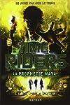 Time Riders - N� 8: La proph�tie Maya
