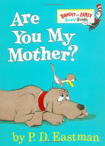 Are You My Mother? (Bright & Early Board Books(TM)) - P.D. Eastman