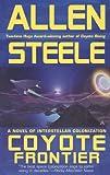 Coyote Frontier By Allen Steele (0441013570) by Allen Steele,Allen M. Steele