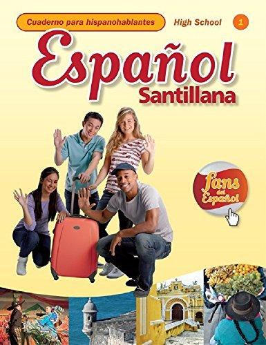 Espanol Santillana for High School Cuaderno para Hispanohablantes Level 1