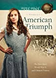 img - for American Triumph: The Dust Bowl, World War II, and Ultimate Victory (Sisters in Time) book / textbook / text book