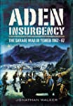 Aden Insurgency: The Savage War in Ye...