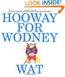 Hooway for Wodney Wat