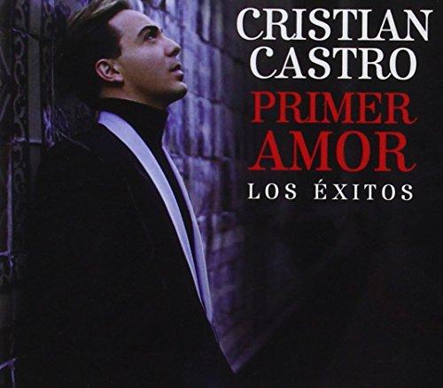 Cristian Castro - Primer Amor Los Exitos - Zortam Music