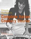 Ursula Ferrigno's Complete Italian Cookery Course Ursula Ferrigno
