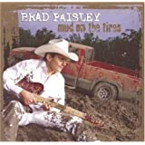 Mud on the Tires ~ Brad Paisley