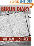 Berlin Diary: The Journal of a Foreig...