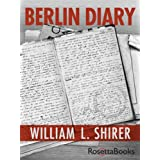 Berlin Diary: The Journal of a Foreign Correspondent 1934-1949 ~ William Shirer L.