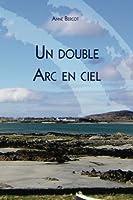 Un Double Arc En Ciel