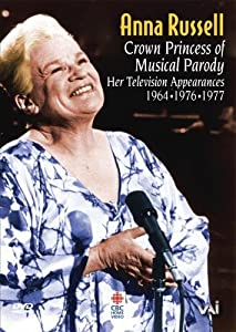 Anna Russell: Crown Princess of Musical Parody: Her television appearances, 1965, 1976, 1977 [Import]