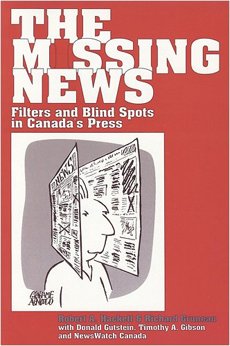 The Missing News: Filters and Blind Spots in Canada's Press