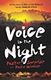 img - for Voice in the Night: The True Story Of A Man And The Miracles That Are Changing Africa by Sithole, Pastor Surprise (2012) Paperback book / textbook / text book