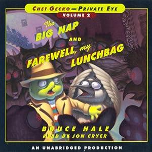 Chet Gecko, Private Eye: Volume 2: The Big Nap & Farewell, My Lunchbag | [Bruce Hale]