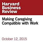 Making Caregiving Compatible with Work | Nanette Fondas