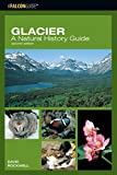img - for Glacier: A Natural History Guide (Falcon Guide) book / textbook / text book