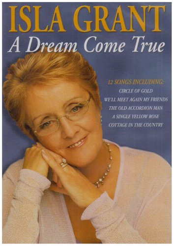 Isla Grant - a Dream Come True [DVD]