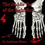The Middle Toe of the Right Foot | Ambrose Bierce