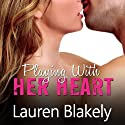 Playing with Her Heart: Caught Up in Love, Book 3 (       UNABRIDGED) by Lauren Blakely Narrated by Todd Haberkorn, Emily Durante