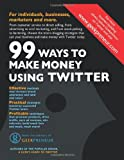 99 Ways To Make Money Using Twitter