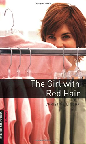 Oxford Bookworms Library: Starter: The Girl with Red Hair (Oxford Bookworms ELT)