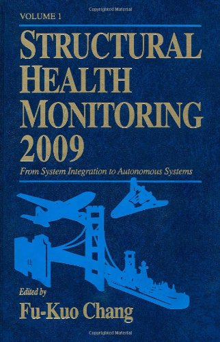 Structural Health Monitoring 2009: From System Integration to Autonomous Systems: Proceedings of the 7th International Workshop on Stuctural Health Monitoring